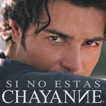 si no estas (single) - chayanne