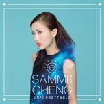 can't let you go (unforgettable version) (single) - sammi cheng (trinh tu van)