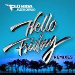 hello friday (remixes ep) - flo rida, jason derulo