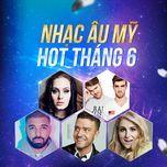 nhac au my hot thang 6 - v.a
