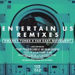 entertain us (remixes ep) - swanky tunes, far east movement