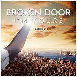 i'm yours (acoustic) (single) - broken door