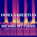 me and my piano greatest hits vol. 1 - dora sahertian