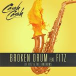 broken drum (single) - cash cash, fitz and the tantrums