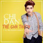 the gioi thu 4 (tu yeu chinh minh) (single) - chi dan