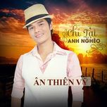 chi tai anh ngheo - an thien vy