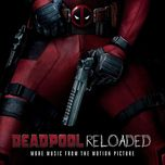 deadpool reloaded (more music from the motion picture) - v.a