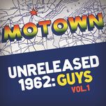 motown unreleased 1962: guys, vol. 1 - v.a