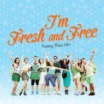I'm Fresh And Free (Single) - Trương Thảo Nhi