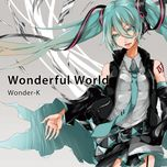 wonderful world - hatsune miku, wonder-k