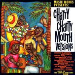 music works presents: chatty chatty mouth versions - v.a