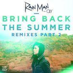 bring back the summer (remixes - part 2) - rain man, oly