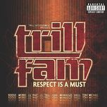 trill entertainment presents: trill fam - respect is a must - v.a