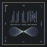 infinity and beyond (single) - jj lin (lam tuan kiet)