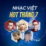 nhac viet hot thang 7 - v.a