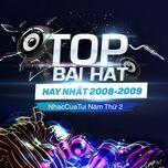 top bai hat hay nhat 2008-2009 - nhaccuatui nam thu 2 - v.a