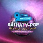 9 bai hat v-pop hay nhat 2007-2008 - nhaccuatui nam thu 1 - v.a