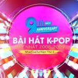 9 bai hat k-pop hay nhat 2008-2009 - nhaccuatui nam thu 2 - v.a