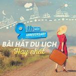 9 bai hat du lich hay nhat - 9th nhaccuatui anniversary - v.a