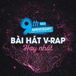 9 bai hat v-rap hay nhat - 9th nhaccuatui anniversary - v.a