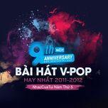 9 bai hat v-pop hay nhat 2011-2012 - nhaccuatui nam thu 5 - v.a