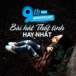 9 bai hat that tinh hay nhat - 9th nhaccuatui anniversary - v.a