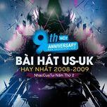 9 bai hat us-uk hay nhat 2008-2009 - nhaccuatui nam thu 2 - v.a