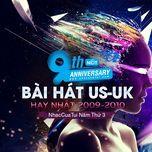 9 bai hat us-uk hay nhat 2009-2010 - nhaccuatui nam thu 3 - v.a
