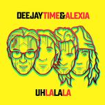 uh la la la (single) - deejay time, alexia