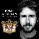 dust and ashes (single) - josh groban