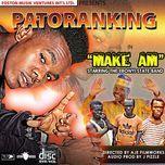make am (single) - patoranking, ebonyi state band