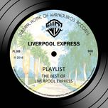 playlist: the best of liverpool express - liverpool express