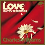 love is a very special thing - charles williams