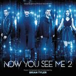 now you see me 2 (original motion picture soundtrack) - brian tyler