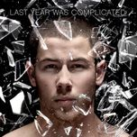 last year was complicated (deluxe) - nick jonas