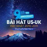 9 bai hat us-uk hay nhat 2010-2011 - nhaccuatui nam thu 4 - v.a