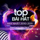 top bai hat hay nhat 2010-2011 - nhaccuatui nam thu 4 - v.a