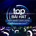 top bai hat hay nhat 2011-2012 - nhaccuatui nam thu 5 - v.a