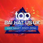 top bai hat us-uk hay nhat 2007-2016 -  9th nhaccuatui anniversary - v.a