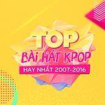 top bai hat k-pop hay nhat 2007-2016 -  9th nhaccuatui anniversary - v.a