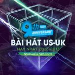 9 bai hat us-uk hay nhat 2012-2013 - nhaccuatui nam thu 6 - v.a