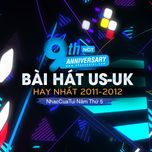 9 bai hat us-uk hay nhat 2011-2012 - nhaccuatui nam thu 5 - v.a