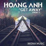 get away (part 1) - dj hoang anh