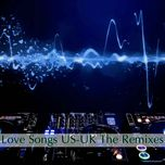 love songs us-uk the remixes - v.a, dj
