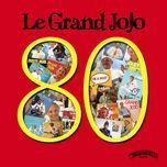 80 - grand jojo
