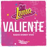 valiente (radio disney vivo) (single) - elenco de soy luna