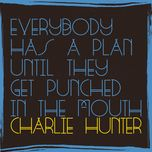 no money, no honey (single) - charlie hunter