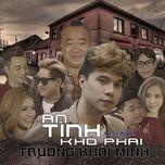 an tinh kho phai (single) - truong khai minh