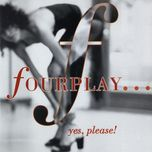...yes, please! - fourplay