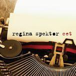 eet (single) - regina spektor